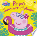 Peppa Pig  Peppa s Summer Holiday