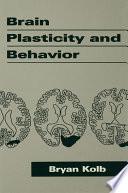 Brain Plasticity and Behavior