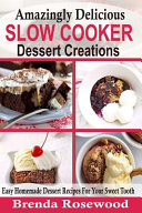 Amazingly Delicious Slow Cooker Dessert Creations Book PDF