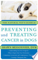 The Natural Vet S Guide To Preventing And Treating Cancer In Dogs