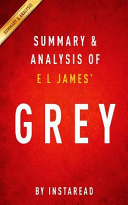 Summary and Analysis of E L James  Grey