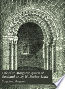 Life of st  Margaret  queen of Scotland  tr  by W  Forbes Leith