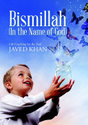 Bismillah (In the Name of God): Life Coaching for the Soul