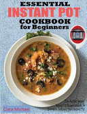 ESSENTIAL INSTANT POT COOKBOOK FOR BEGINNERS Book