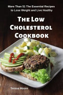 The Low Cholesterol Cookbook