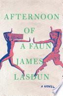 Afternoon of a Faun  A Novel