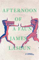 Afternoon of a Faun: A Novel Book