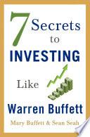 """""""7 Secrets to Investing Like Warren Buffett"""" by Mary Buffett, Sean Seah"""