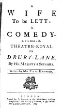 A wife to be lett: a comedy. As it is acted at the Theatre-Royal in Drury-Lane, etc