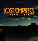 Lost Empires  Living Tribes