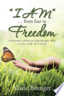 I AM      from Fear to Freedom