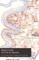 History of the Civil War in America: book 1. Richmond. book 2. The naval war. book 3. Maryland. book 4. Kentucky. book 5. Tennessee. book 6. Virginia. book 7. Politics. 1876