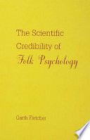 The Scientific Credibility of Folk Psychology