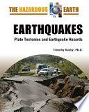 Earthquakes  : Plate Tectonics and Earthquake Hazards