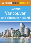 Vancouver and Vancouver Island Rough Guides Snapshot Canada (includes The Sunshine Coast, The Sea to Sky Highway, Whistler, The Cariboo, Victoria, The Southern Gulf Islands and Pacific Rim National Park) Pdf/ePub eBook