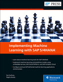 Implementing Machine Learning with SAP S 4HANA