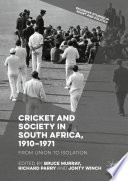 Cricket and Society in South Africa  1910   1971