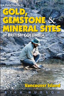 A Field Guide to Gold  Gemstones and Minerals Sits of British Columbia   Vancouver Island