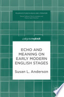 Echo and Meaning on Early Modern English Stages Book