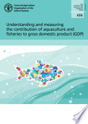 Understanding and measuring the contribution of aquaculture and fisheries to gross domestic product  GDP  Book