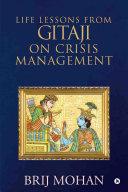 Life Lessons from Gitaji on Crisis Management