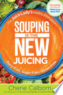 Souping Is The New Juicing PDF