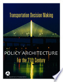 Transportation Decision Making Policy Architecture For The 21st Century