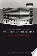 The Architecture of Modern Mathematics:Essays in History and Philosophy
