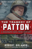 THE TRAGEDY OF PATTON A Soldier's Date With Destiny Pdf/ePub eBook