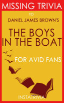 The Boys in the Boat: A Novel by Daniel James Brown (Trivia-On-Books)