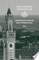 Hague Yearbook Of International Law Annuaire De La Haye De Droit International Vol 26 2013