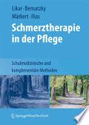 Schmerztherapie in der Pflege  : Schulmedizinische und komplementäre Methoden