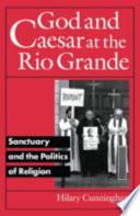 God And Caesar At The Rio Grande
