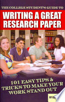 The College Student s Guide to Writing a Great Research Paper Book
