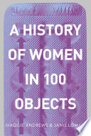A History of Women in 100 Objects
