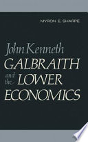John Kenneth Galbraith and the Lower Economics