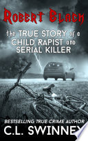 Robert Black The True Story Of A Child Rapist And Serial Killer
