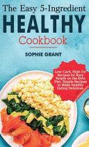 The Easy 5 Ingredient Healthy Cookbook