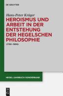 Heroismus und Arbeit in der Entstehung der Hegelschen Philosophie