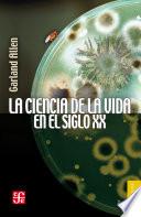La ciencia de la vida en el siglo XX