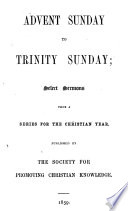 Advent Sunday to Trinity Sunday  select sermons from a series for the Christian year Book