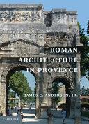 Roman Architecture in Provence