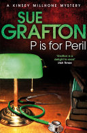 P is for Peril  A Kinsey Millhone Novel 16