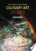 The Future Of Post Human Culinary Art Book PDF