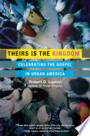 Theirs Is the Kingdom  : Celebrating the Gospel in Urban America
