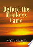 Before the Monkeys Came Book