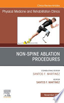 Non Spine Ablation Procedures  An Issue of Physical Medicine and Rehabilitation Clinics of North America  E Book Book