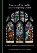 Trauma and Survival in the Contemporary Church: Historical Responses in the Anglican Tradition