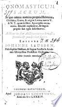 Onomasticum sacrum, in quo omnia nomina propria hebraica, chaldaica, graeca, & origine latina ... additur in fine Additamentum de vasis ... editore Johanne Leusden ..