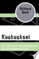 Kuckucksei  : Die Jagd auf die deutschen Hacker, die das Pentagon knackten